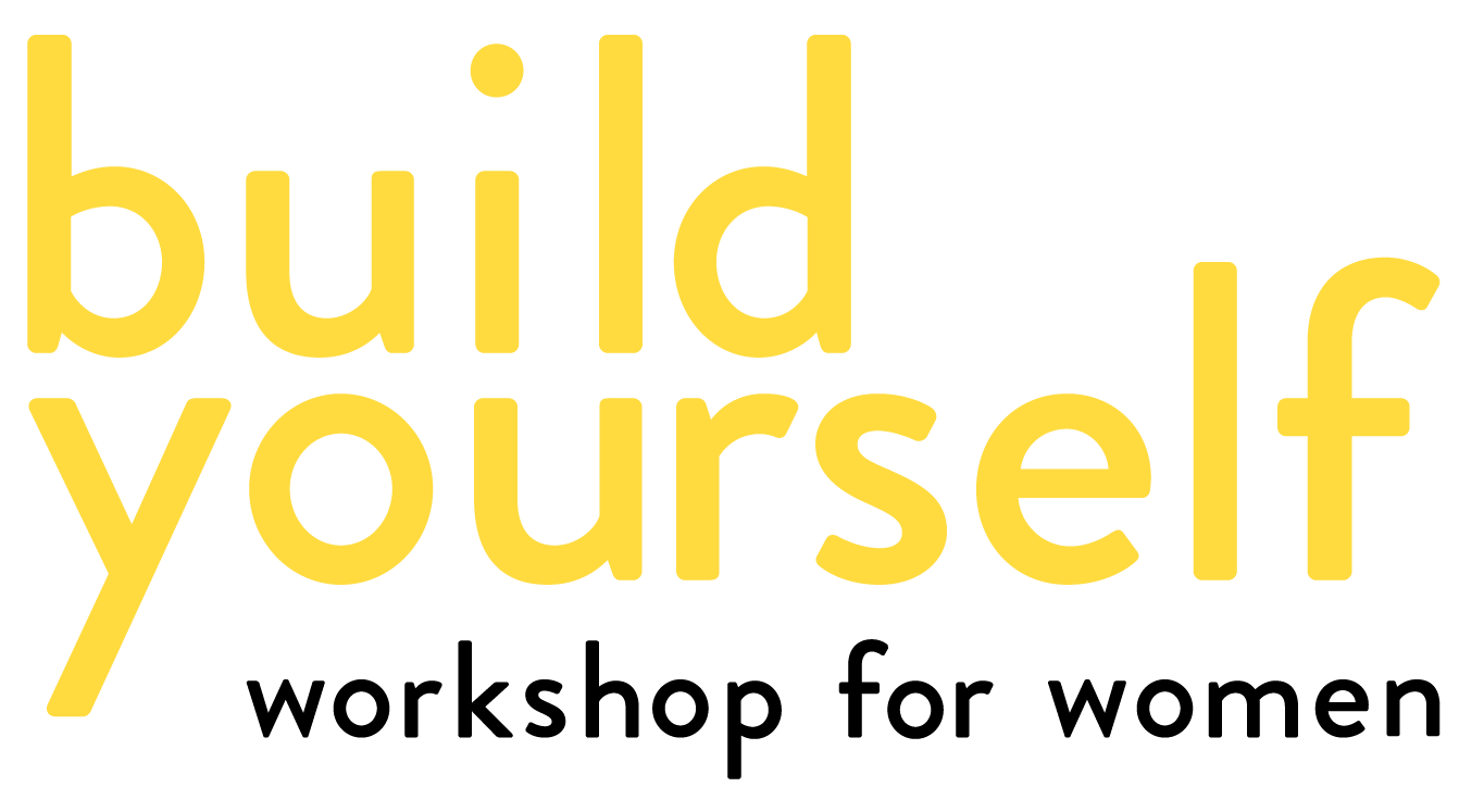 Build Yourself Workshop for Women